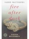 Fire after Dark - Tiefes Begehren Band 2
