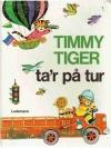Timmy Tiger Ta'r pa tur
