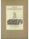 Alte Städtebilder. St.Gallen I