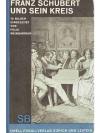 Franz Schubert und sein Kreis
