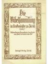 Die Bibelsammlung im Grossmünster zu Zürich