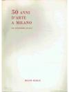 50 Anni d'Arte a Milano