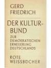 Der Kulturbund zur demokratischen Erneuerung Deu..