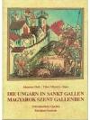 Die Ungarn in Sankt Gallen. Magyarok Szent Galle..