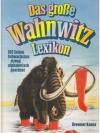 Das grosse Wahnwitz-Lexikon