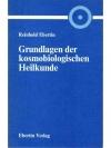 Grundlagen der kosmobiologischen Heilkunde