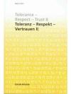 Toleranz - Respekt - Vertrauen II