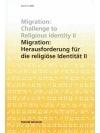 Migration: Herausforderung für die religiöse Ide..
