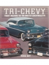 Tri Chevy: That means `55,`56 and`57 Chevrolets