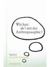 Wie hast du`s mit der Anthroposophie?