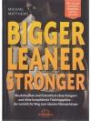 Bigger Leaner Stronger - Der Weg zum ultimativ t..