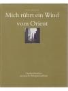 Mich rührt ein Wind vom Orient - Tagebuchnotizen..