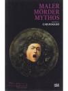 Maler Mörder Mythos