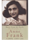 Roses from the Earth - The Biography of Anne Frank