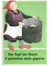Der Topf der Risin ; Il pentolino della gigante