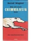 Wie ich nach Chihuahua kam