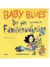 Baby Blues 14 - Der ganz normale Familienwahnsinn