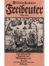 Freibeuter 1683 - 1691 - Das abenteuerliche Tage..