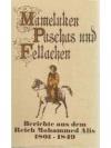 Mameluken, Paschas und Fellachen - Berichte aus ..