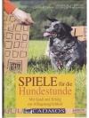 Spiele für die Hundestunde - Mit Spass und Erfol..