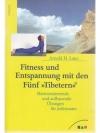 Fitness und Entspannung mit den Fünf Tibetern