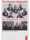 Die Schweizer Bundesräte - Ein biographisches Le..