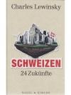 Schweizen - 24 Zukünfte