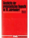 Geschichte der protestantischen Dogmatik im 19.J..