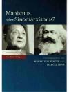 Maoismus oder Sinomarxismus?