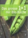 Das grosse 1x1 der Bio-Küche