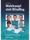 Wahlkampf statt Blindflug