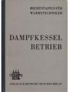 Dampfkesselbetrieb - Rechentafeln für Wärmetechn..