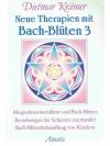 Neue Therapien mit Bach-Blüten Band 3