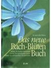 Das neue Bach-Blüten Buch