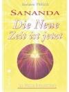 Sananda Die Neue Zeit ist jetzt