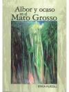 Albor y ocaso en el Mato Grosso