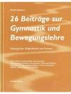 26 Beiträge zur Gymnastik und Bewegungslehre