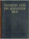 Tausend und ein Schweizer Bild