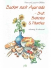 Backen nach Ayurveda - Brot, Brötchen & Pikantes