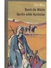Durch die Wüste - Durchs wilde Kurdistan