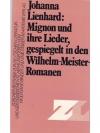 Mignon und ihre Lieder, gespiegelt in den Wilhel..