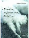 Evolène, 21 février 1999, 20h27...