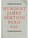 Hundert Jahre Sektion Bern SAC