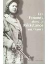 Les Femmes dans la résistance en France