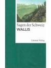 SAGEN DER SCHWEIZ: WALLIS