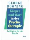 Körper und Wort in der Psychotherapie