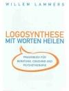 LOGOSYNTHESE- MIT WORTEN HEILEN