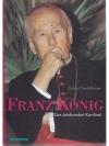 Franz König - Der Jahrhundert-Kardinal
