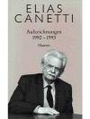 Elias Canetti - Aufzeichnungen 1992 - 1993