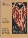 Ernst Ludwig Kirchner - Dresden, Berlin, Davos